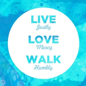 Live Justly Walk Humbly