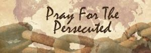 Pray for the Persecution