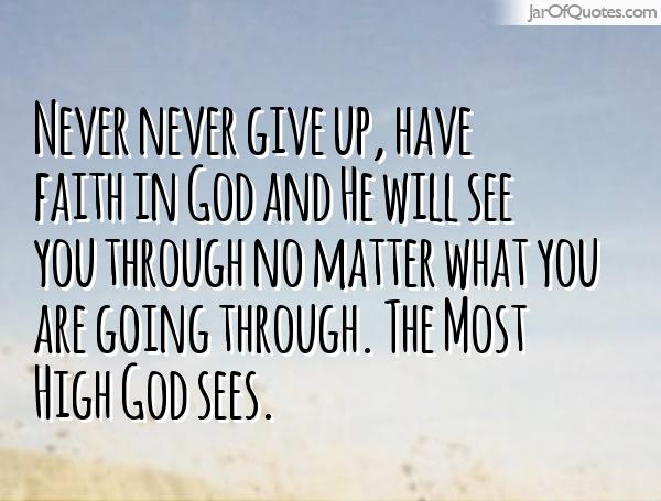 never give up God Sees